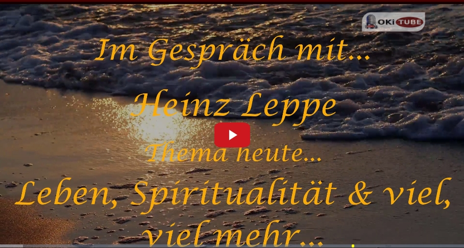 Im Gespräch mit... Heinz Leppe / Leben, Spiritualität & viel, viel mehr...