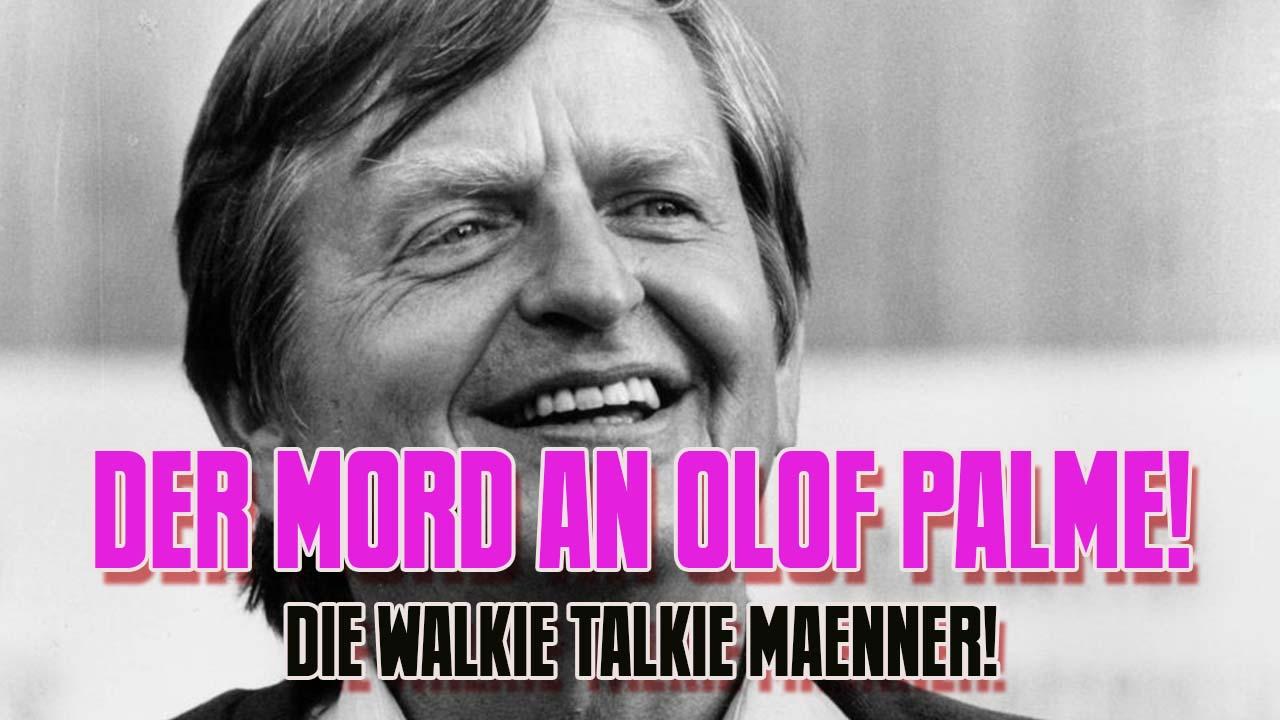 DER MORD AN OLOF PALME! ++ Die Walkie-Talkie Männer! - Doku Deutsch