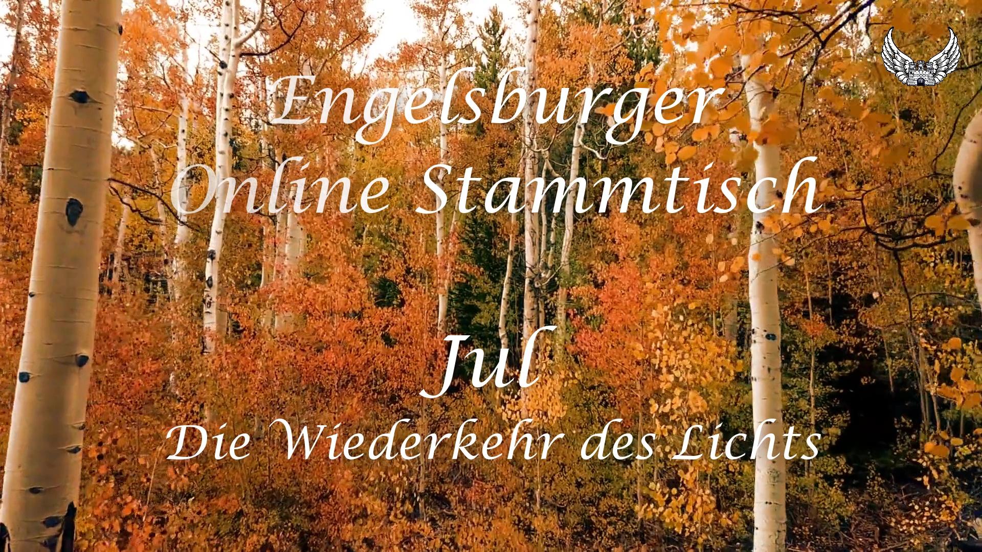 Engelsburger Onlinestammtisch 15. Dezember 2020 / Jul – Die Wiederkehr des Lichts