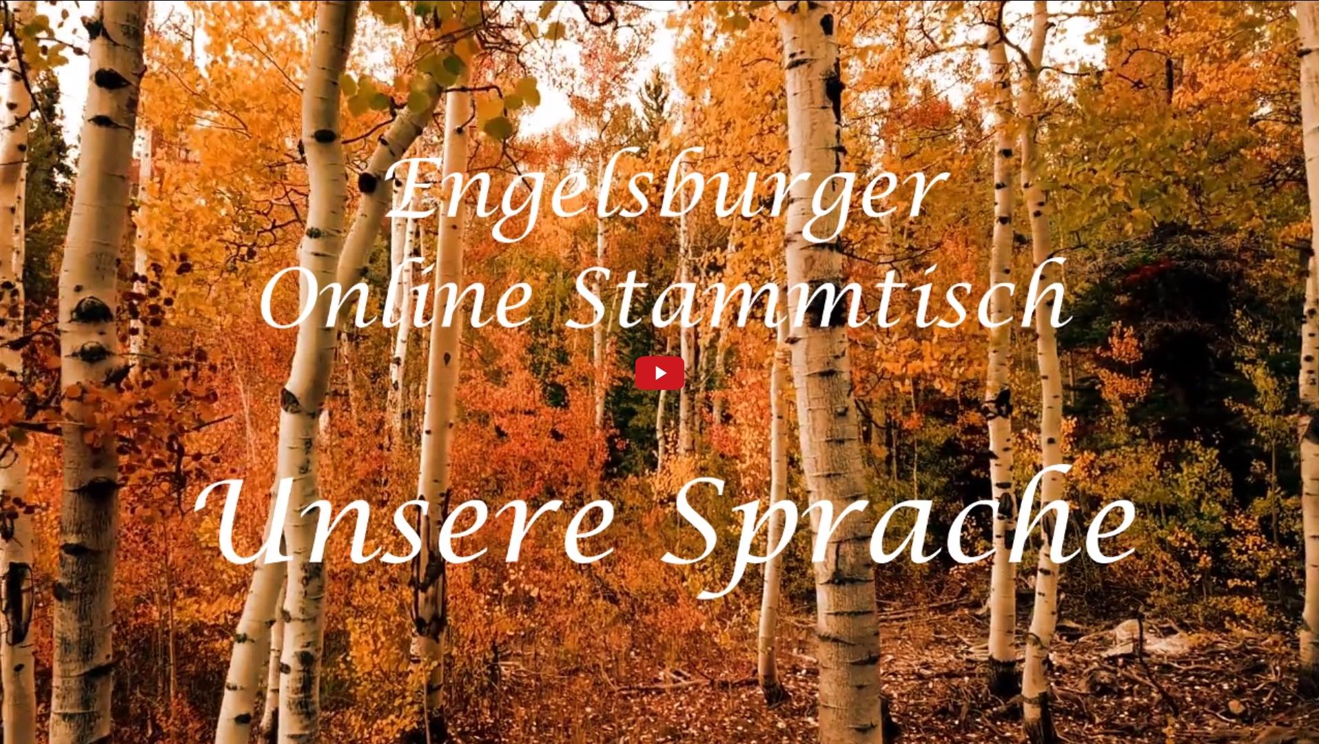 Engelsburger Onlinestammtisch Thema: Unsere Sprache