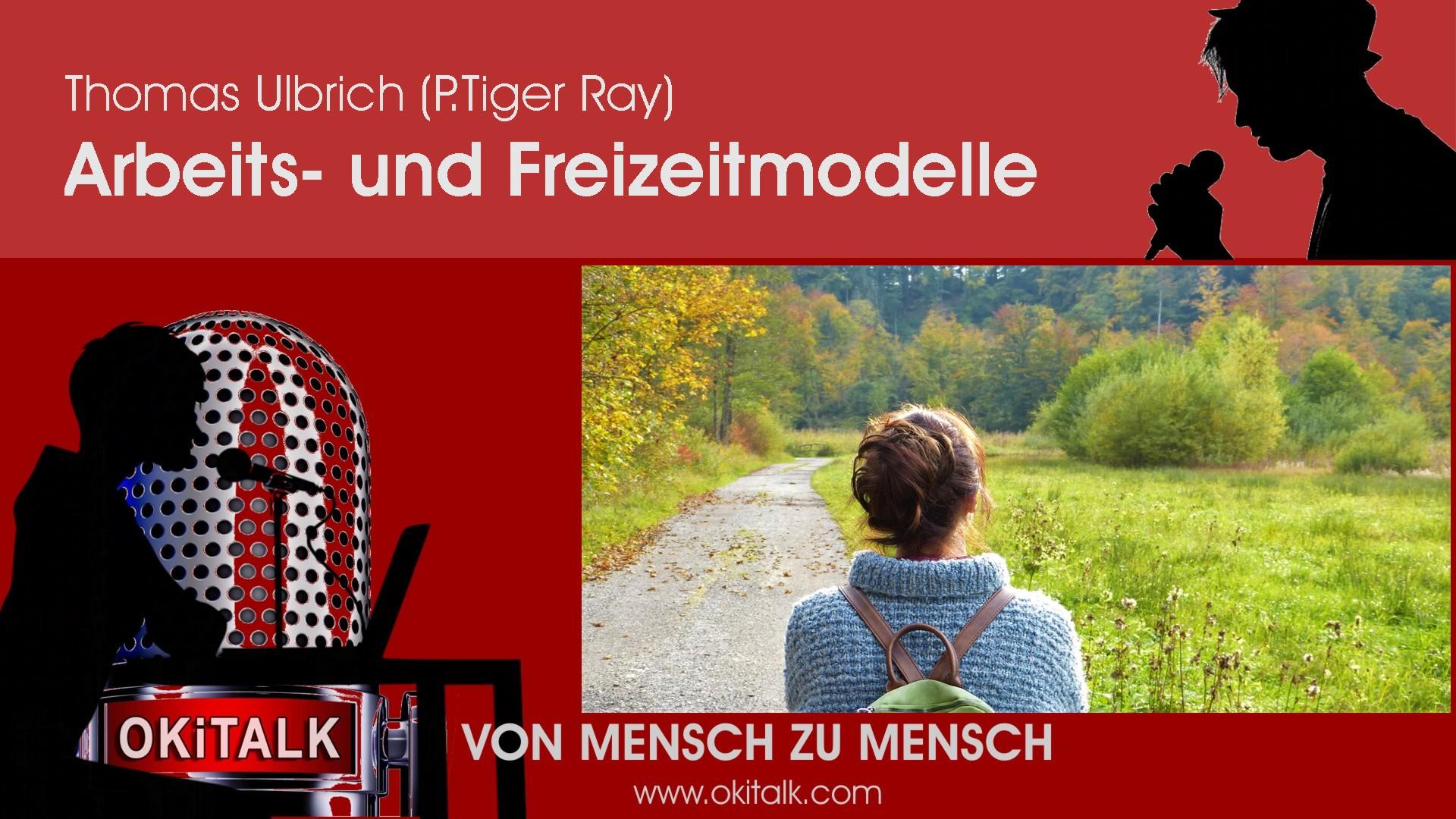 Arbeits- und Freizeitmodelle - P. Tiger Ray (Thomas Ulbrich)