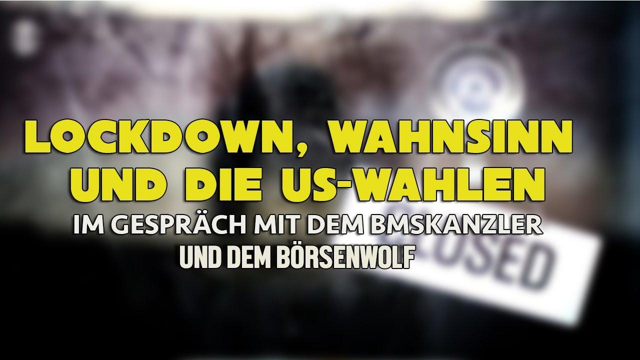 LOCKDOWN, WAHNSINN UND DIE US-WAHLEN: Im Gespräch mit dem BMSKanzler und dem Börsenwolf