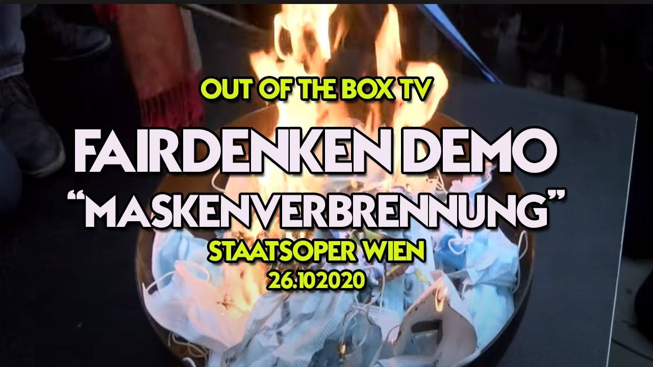 Fairdenken Demo Maskenverbrennung, 26.10.2020 - Staats-Oper Wien ++ Interviews
