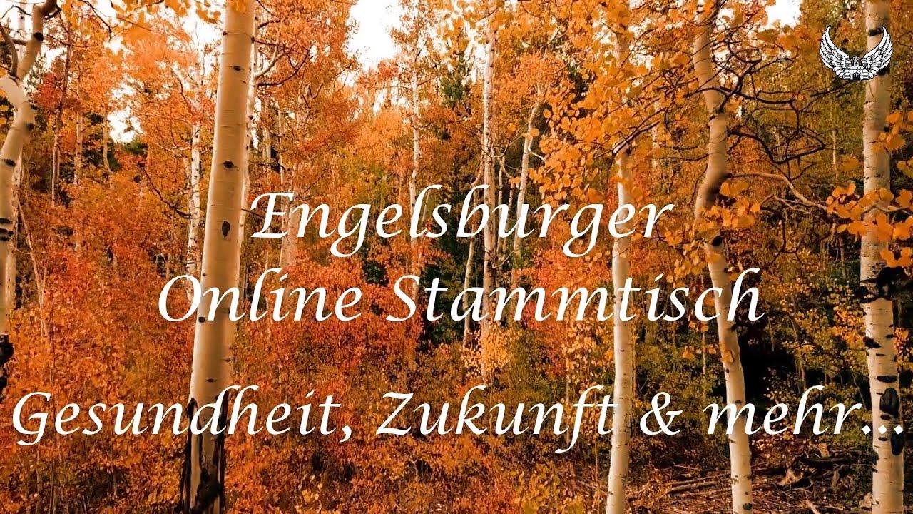 Engelsburger Online Stammtisch Thema: Gesundheit, Zukunft & mehr...