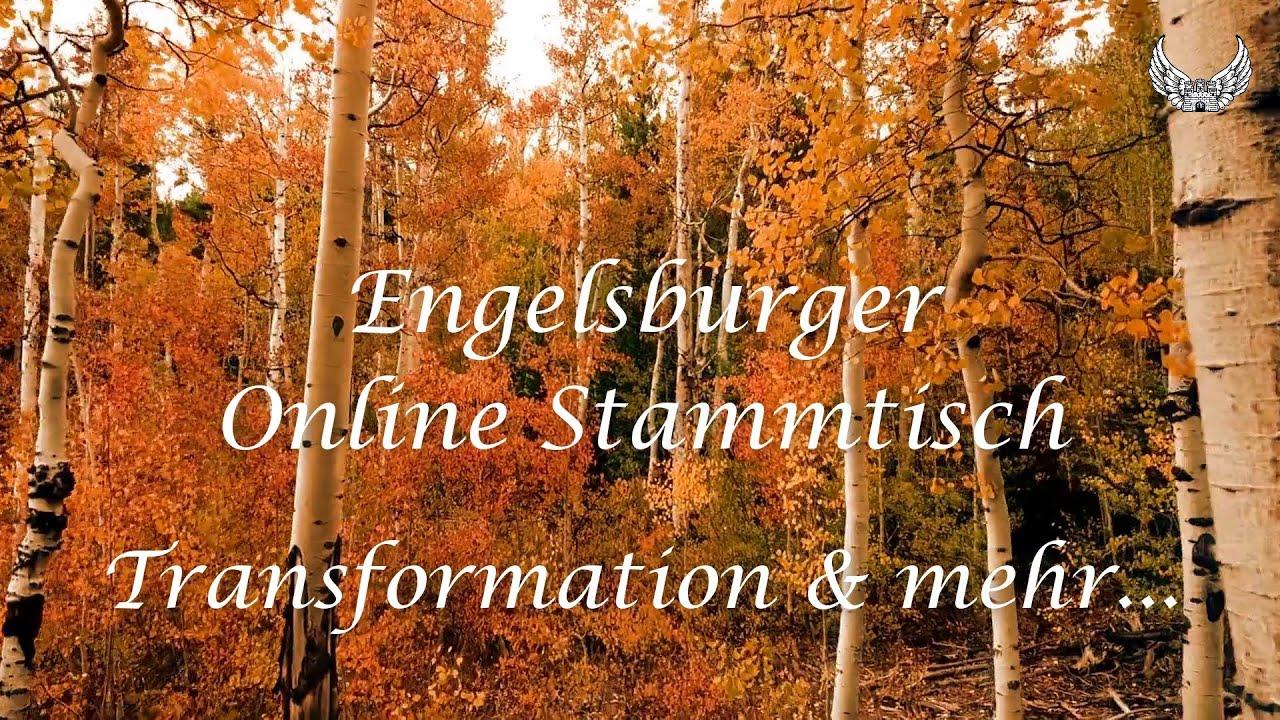 Engelsburger Online Stammtisch 20.07.2Q2Q. Thema heute: Transformation & mehr...