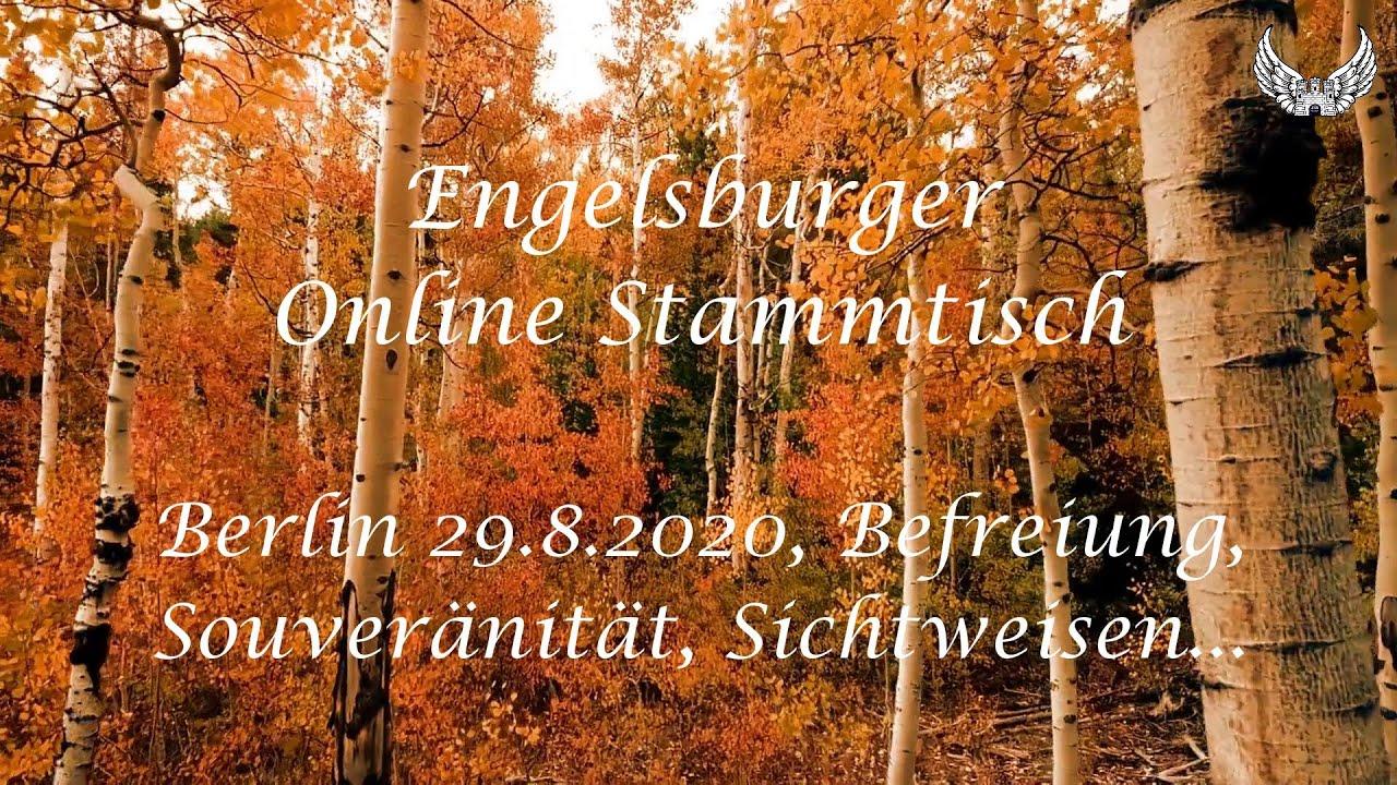 Engelsburger Online Stammtisch Spezial  Berlin 29.08.2Q2Q, Befreiung, Souveränität, Sichtweisen...
