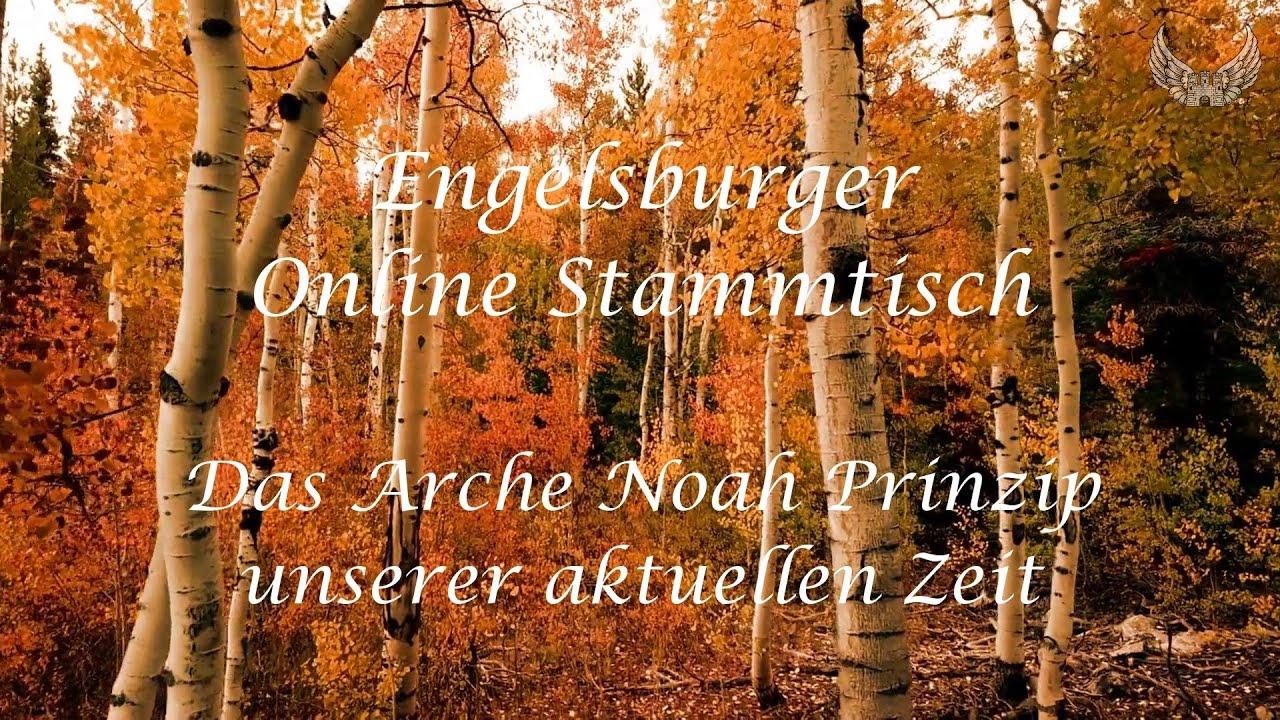Engelsburger Online Stammtisch 29.09.2020, / Das Arche Noah Prinzip unserer aktuellen Zeit