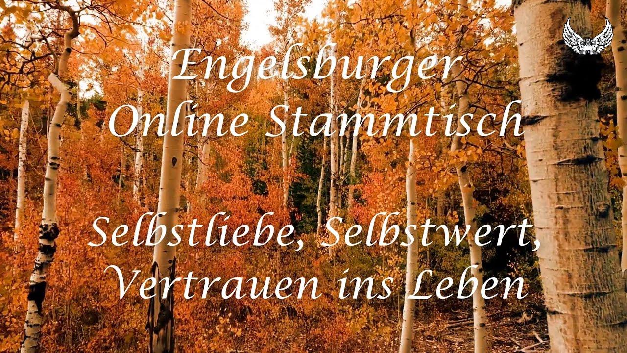 Engelsburger Onlinestammtisch 26.10.2020 / Selbstliebe, Selbstwert, Vertrauen ins Leben
