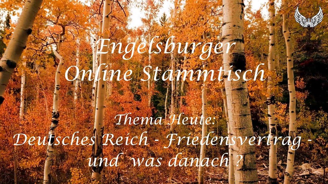 Engelsburger Onlinestammtisch 05.12.2020 / Deutsches Reich – Friedensvertrag – Und was kommt danach?