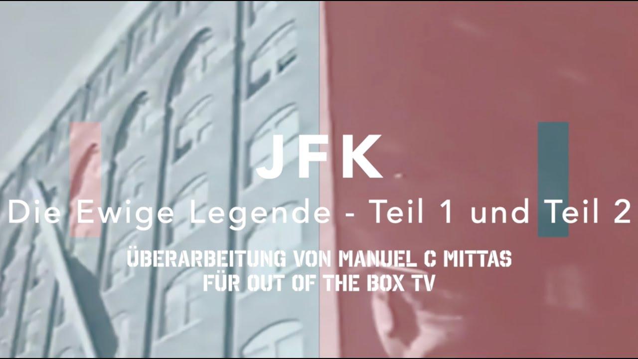 JFK - Die Ewige Legende  // Teil.1 und Teil.2 ++ reworked by Out of the Box TV