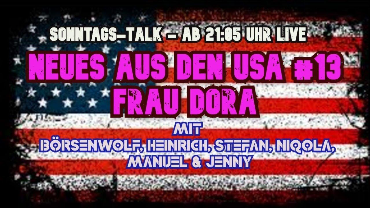 NEUES AUS DEN USA #13 - Frau Dora - mit Börsenwolf, Heinrich, Stefan, Niqola, Jenny und Manuel