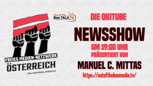 DIE OKITUBE NEWSSHOW um 19:00 UHR mit MANUEL C. MITTAS