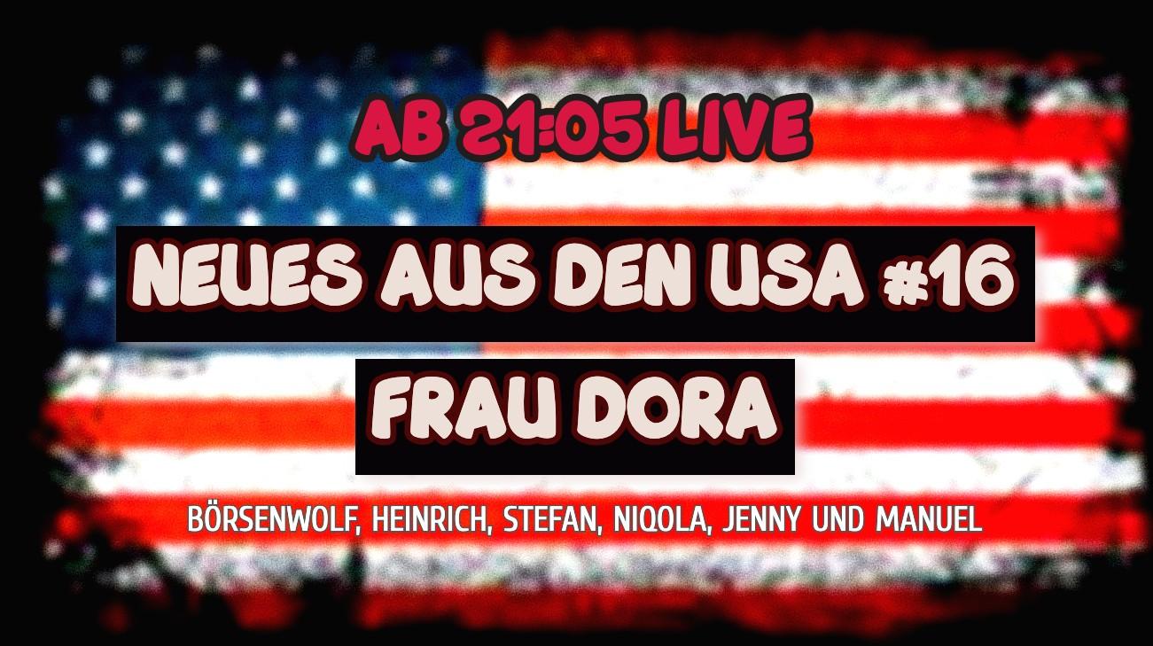 NEUES AUS DEN USA #16 - Frau Dora + mit Börsenwolf, Heinrich, Stefan, Niqola, Jenny und Manuel