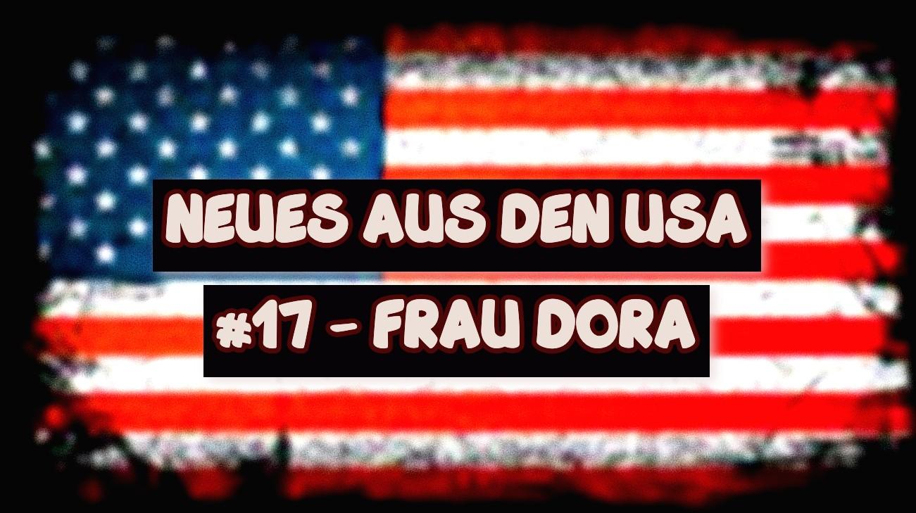 NEUES AUS DEN USA - Frau Dora #17 - mit Börsenwolf, Heinrich, Stefan, Niqola, Jenny und Manuel