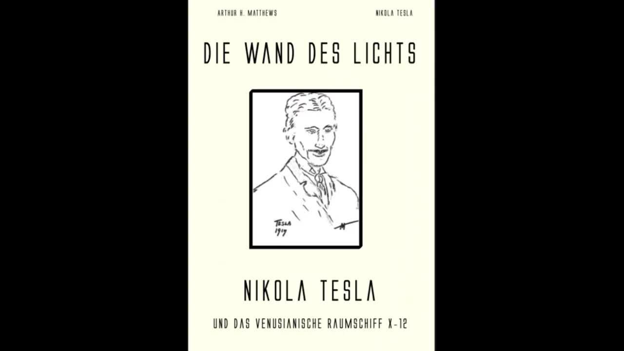 DIE WAND DES LICHTS - NIKOLA TESLA und das Venusianische Raumschiff X-12 (Lesung der Seiten 29 - 33)