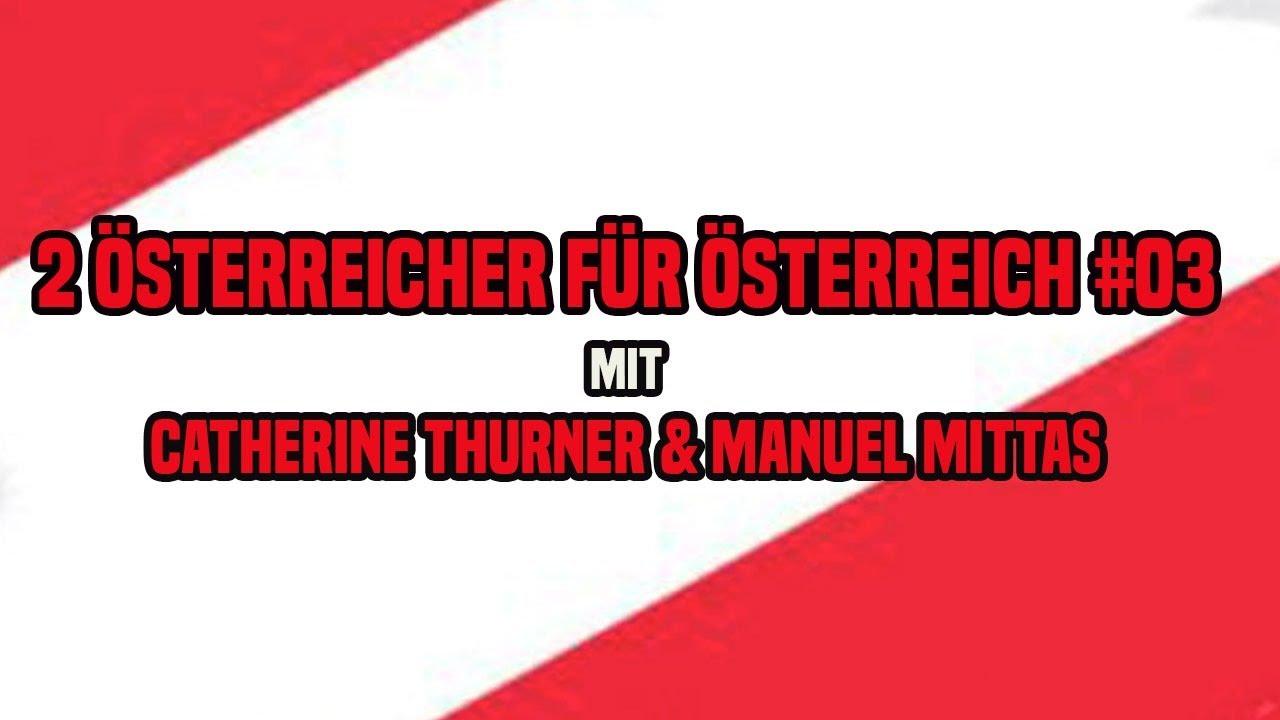 2 ÖSTERREICHER FÜR ÖSTERREICH #03 ++ mit Catherine Thurner & Manuel Mittas