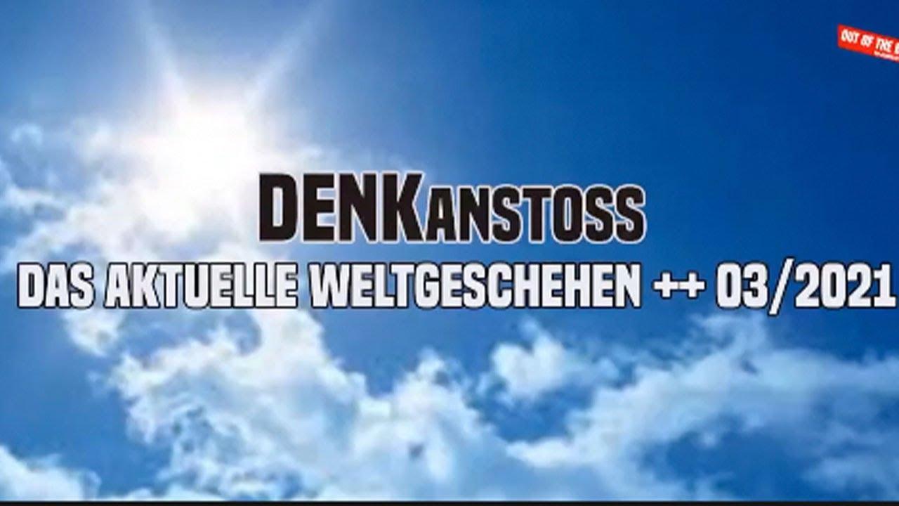 DENKanstoss ++ Das aktuelle Weltgeschehen mit Peter Denk und Manuel Mittas ++ März 2021 2021-03-21 19:57