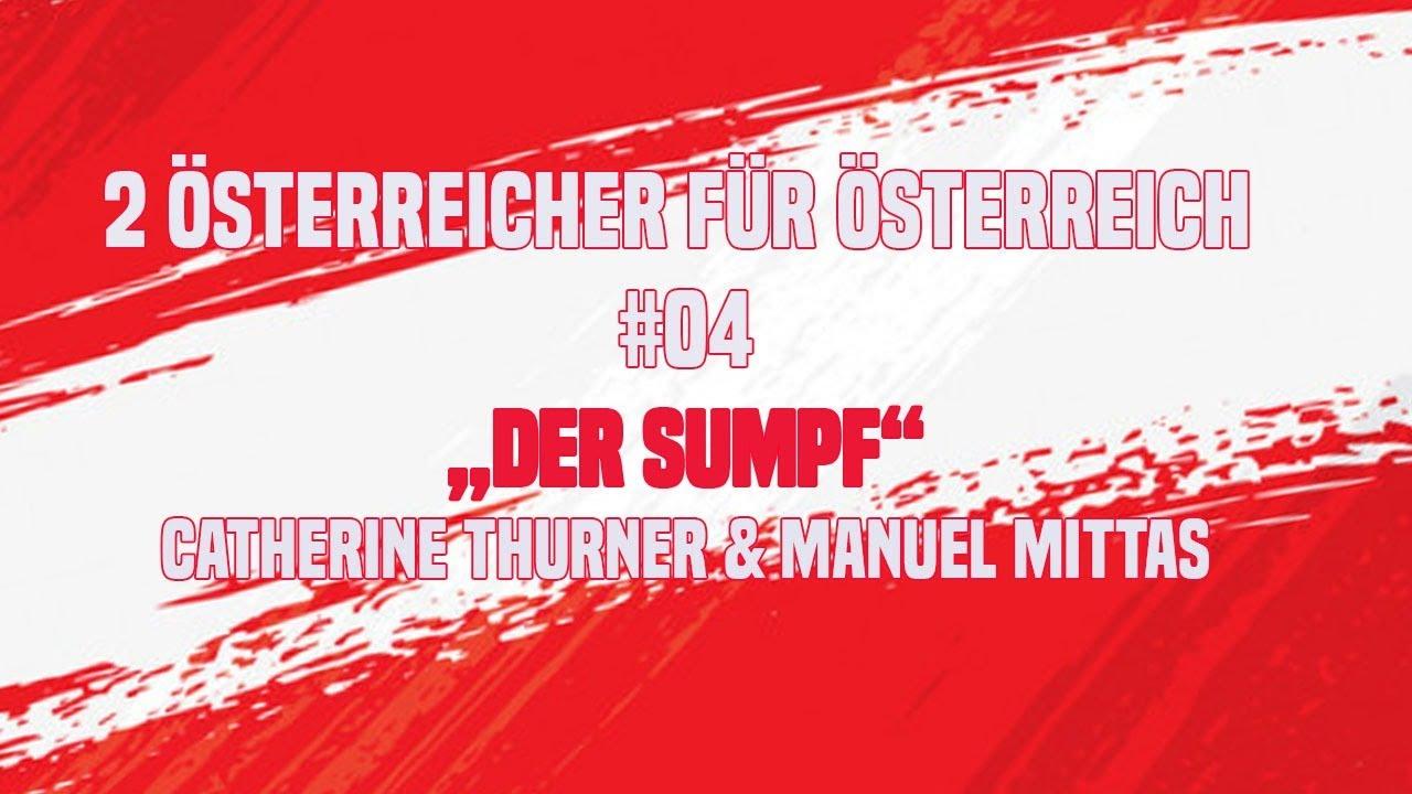 2 ÖSTERREICHER FÜR ÖSTERREICH #04 ++ Der Sumpf mit Catherine Thurner & Manuel Mittas