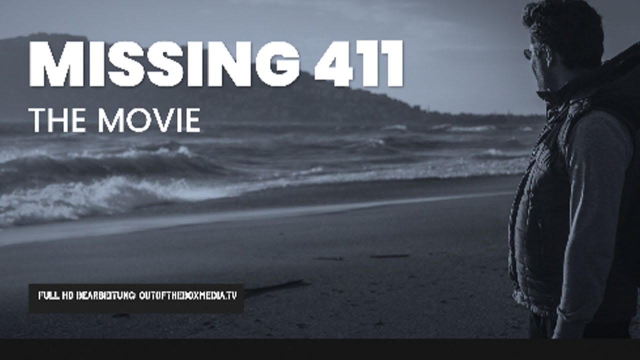 MISSING 411 ++ The Movie ++  HD Überarbeitung by OutoftheBoxMedia.tv