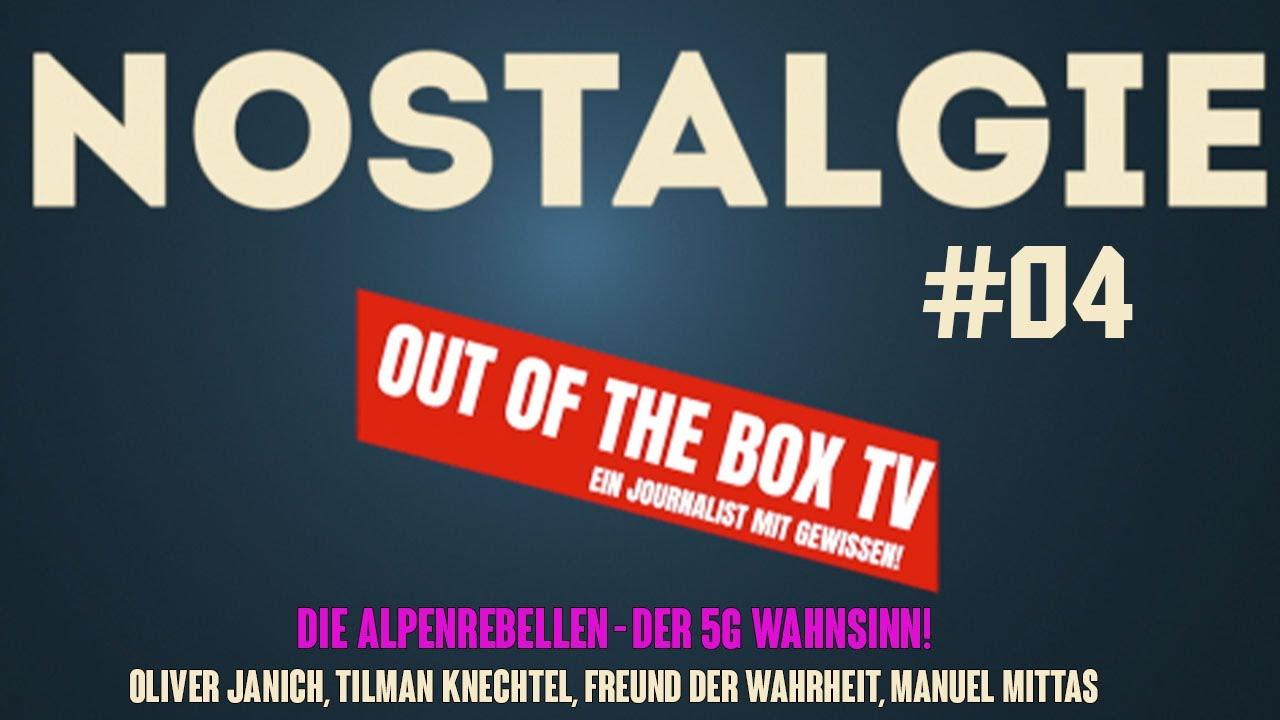 NOSTALGIE #04 ++Die Alpenrebellen mit Oliver Janich, Tilman Knechtel, Baze & Manuel Mittas ++ 5G