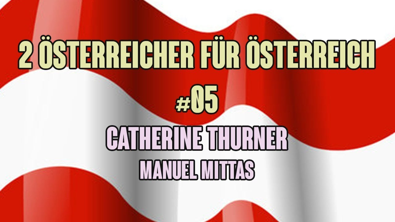 2 ÖSTERREICHER FÜR ÖSTERREICH #05 ++ mit Catherine & Manuel
