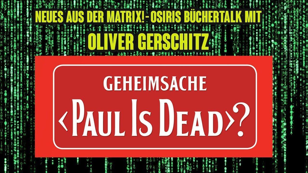 NEUES AUS DER MATRIX IV ++ Geheimsache Paul is Dead? - Der Osiris-Büchertalk mit Oliver Gerschitz