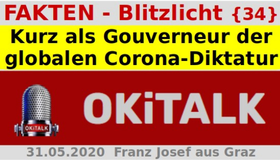 Kurz als Gouverneur der globalen Corona-Diktatur