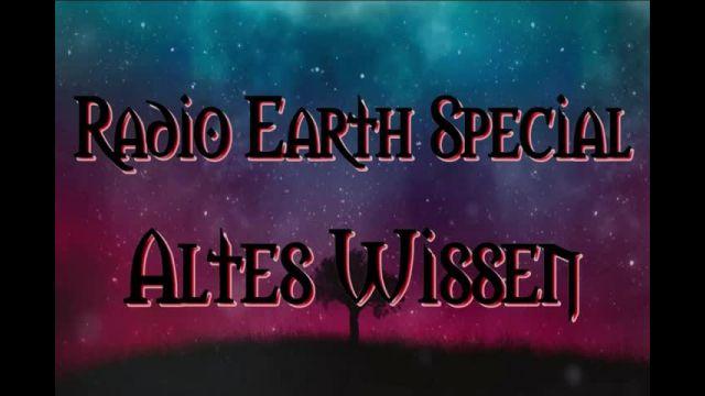 Radio Earth Special - Altes Wissen - Folge 1