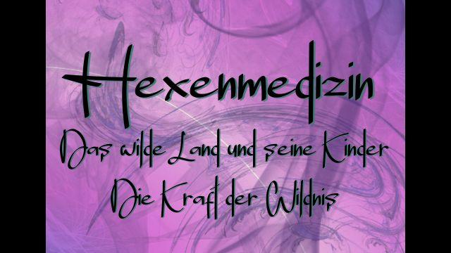 01.1-2-Hexenmedizin Kraft der Wildnis - Göttliche Besucher