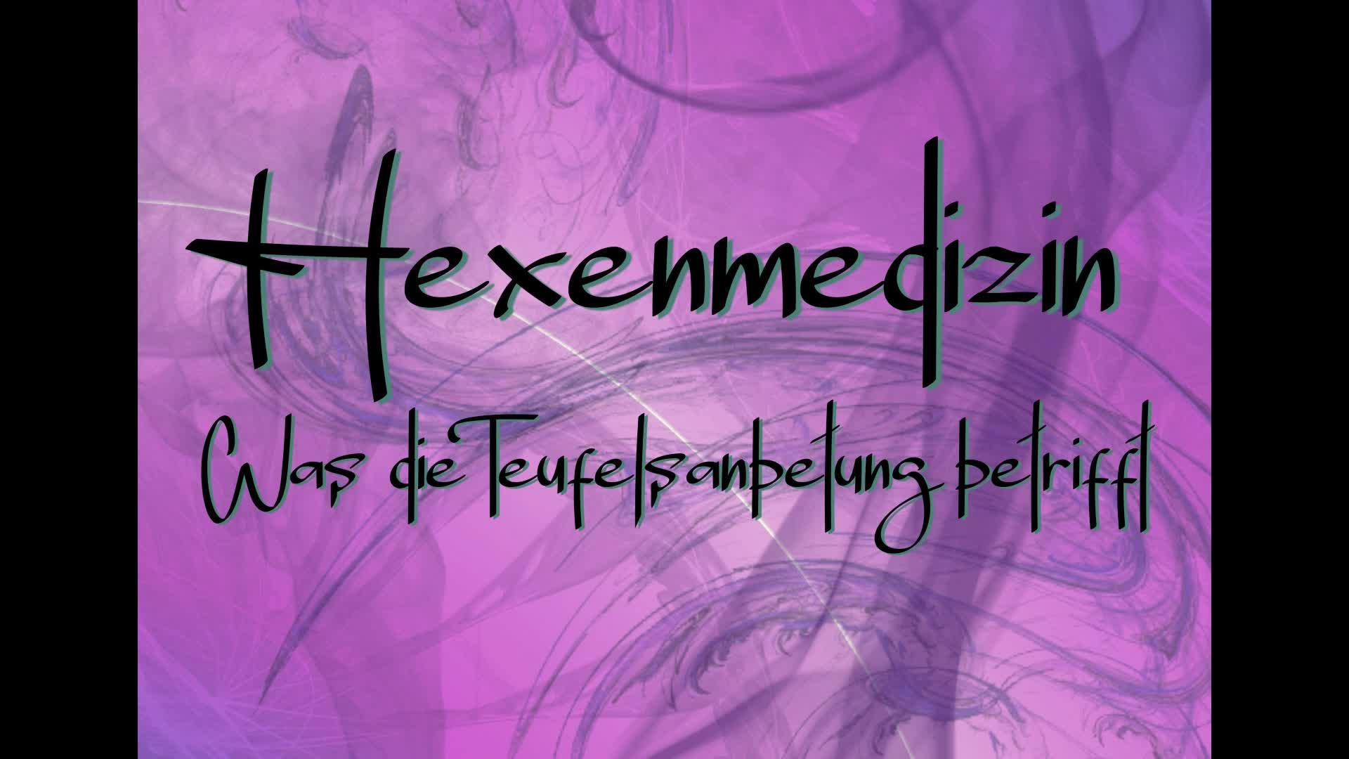03-1-Hexenmedizin - Die Hagezusse als Schamanin - Was die Teufelsanbetung betrifft